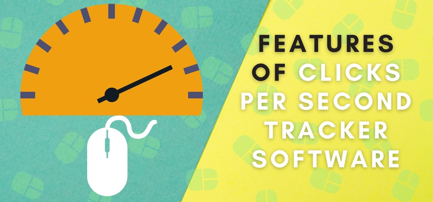Features Of Clicks Per Second Tracker Software