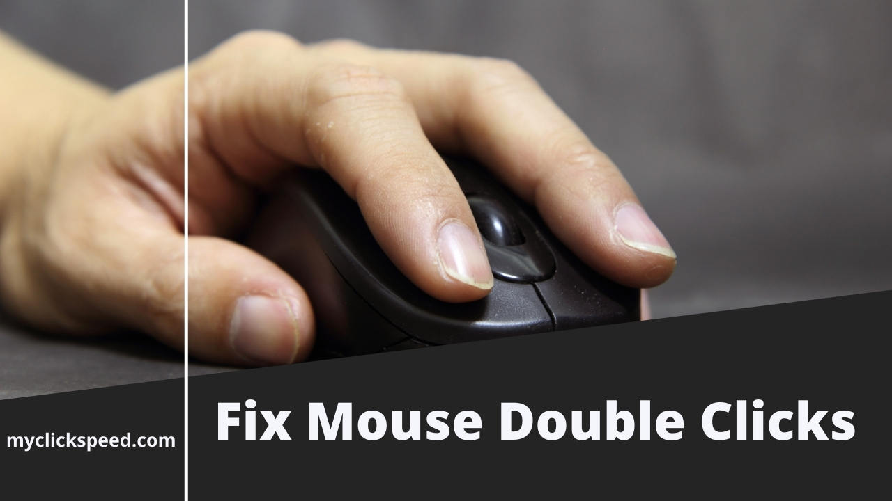 How to Fix Double Mouse Click?