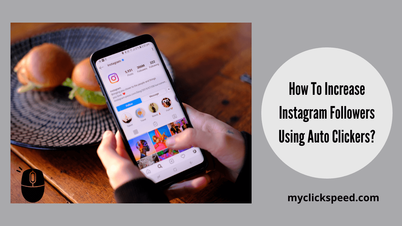 How To Increase Instagram Followers Using Auto Clickers?