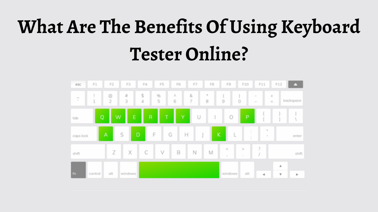 What Are The Benefits Of Using Keyboard Tester Online