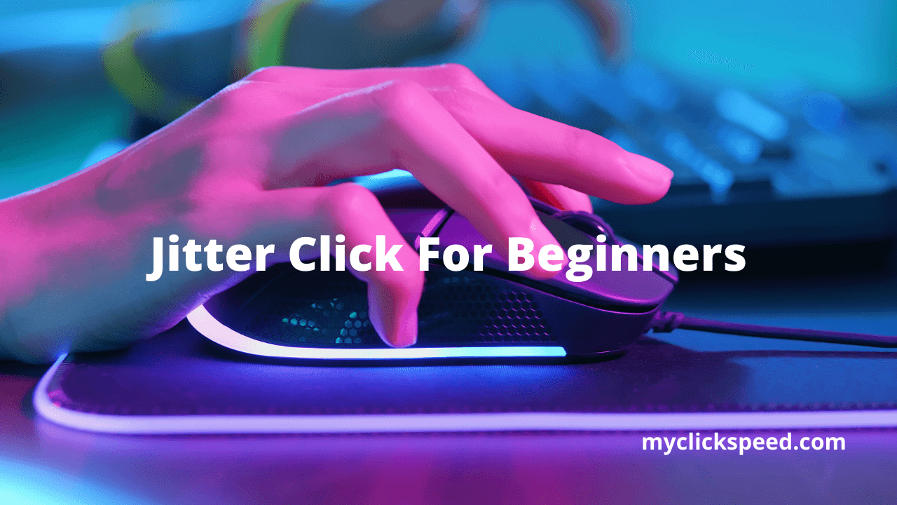 How To Jitter Click For Beginners?