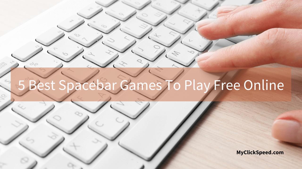 5 Best Spacebar Games To Play Free Online