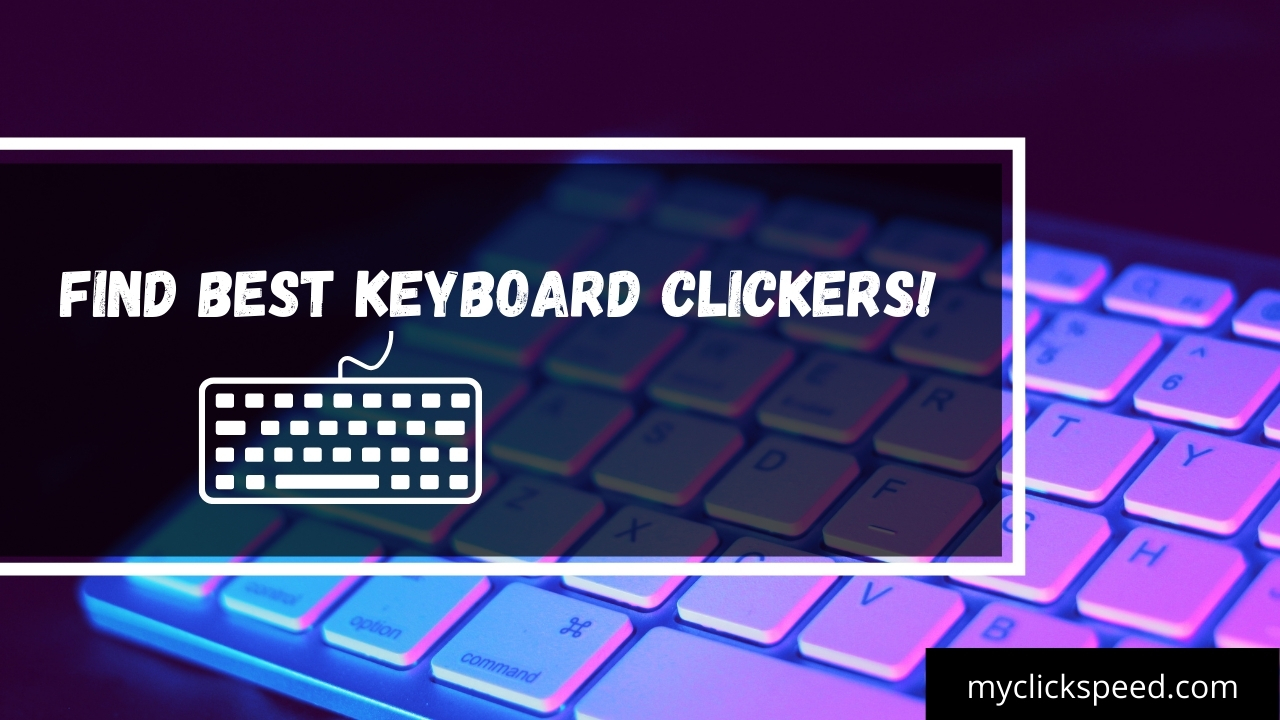 Keyboard Clicker   Features of Best Keyboard Clickers 2021