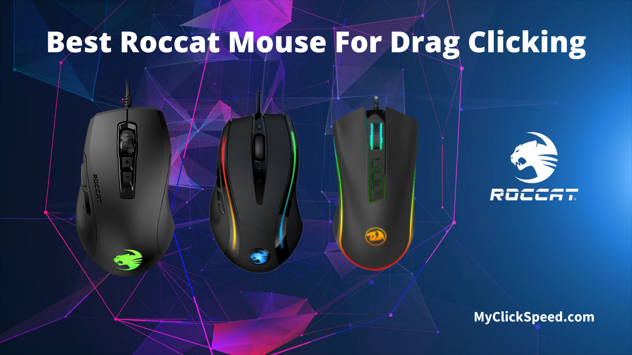 Best Roccat Mouse for Drag Clicking