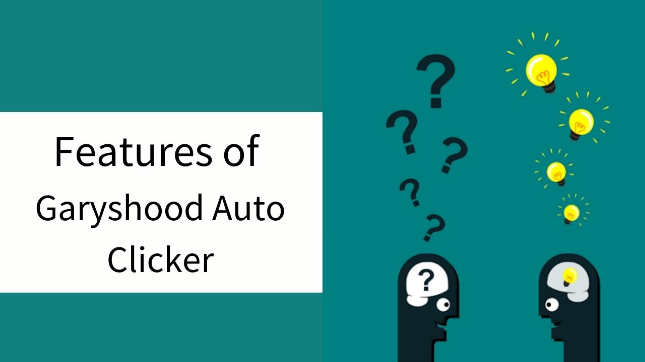 Features of Garyshood Auto Clicker