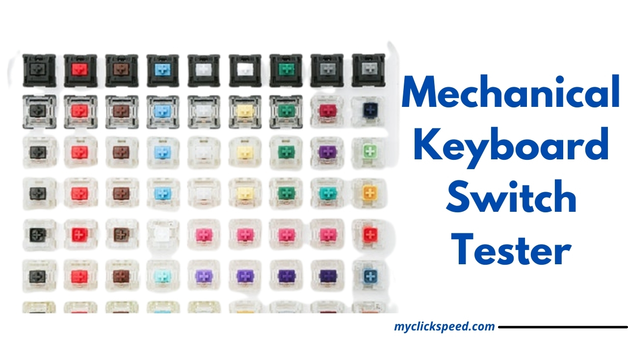 What is a Mechanical Keyboard Switch Tester, and How Does it Work?