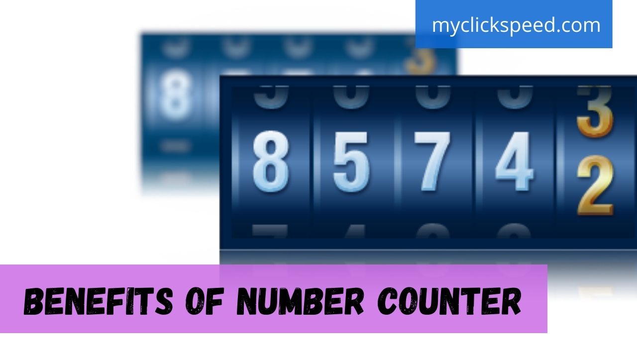 Benefits of Number Counter