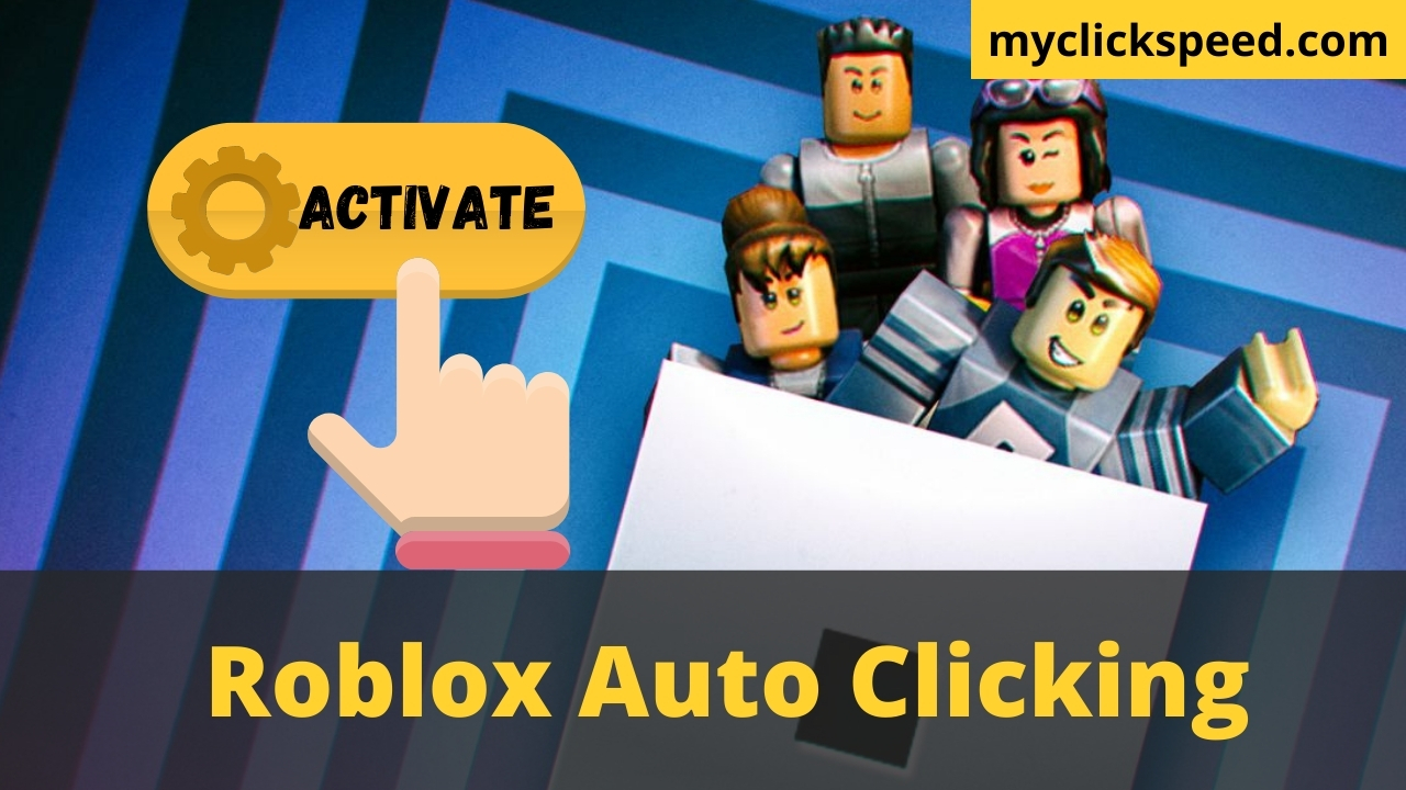 How to Activate Auto Clicker on Roblox?